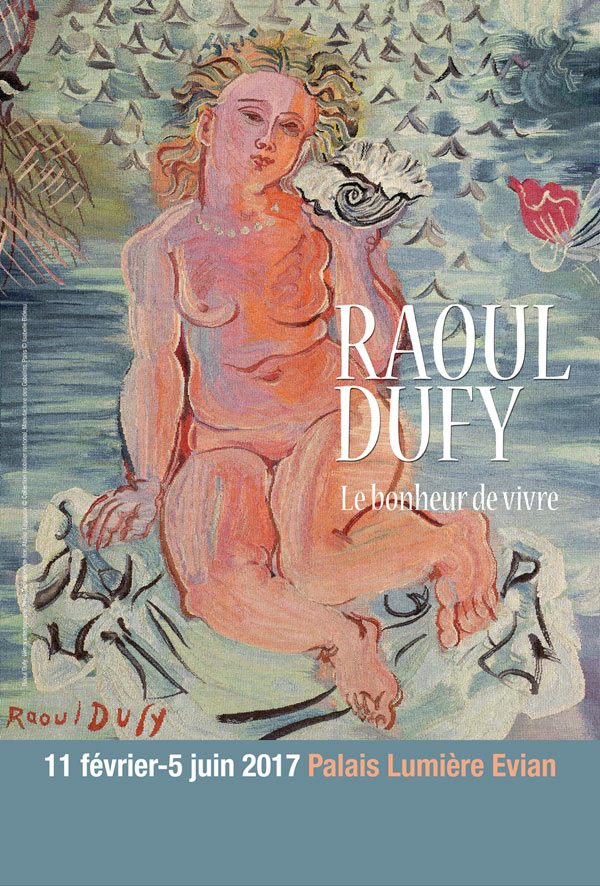 Raoul Dufy, le bonheur de vivre